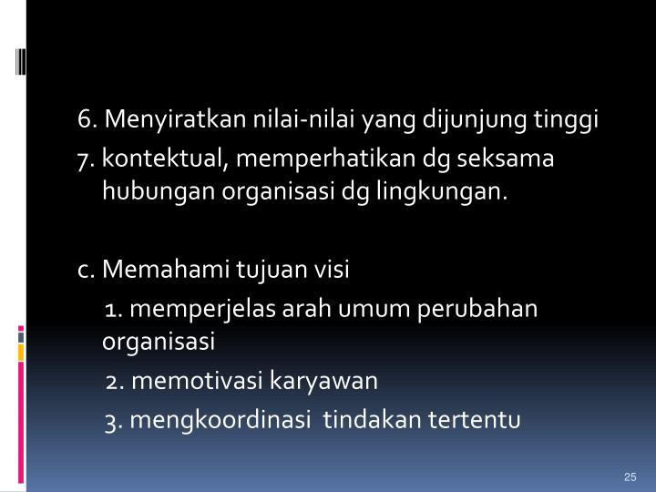 6. Menyiratkan nilai-nilai yang dijunjung tinggi