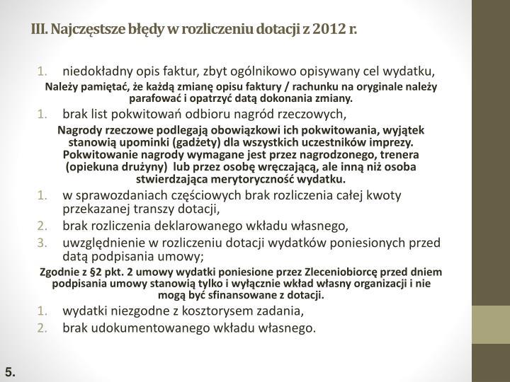 III. Najczęstsze błędy w rozliczeniu dotacji z 2012 r.