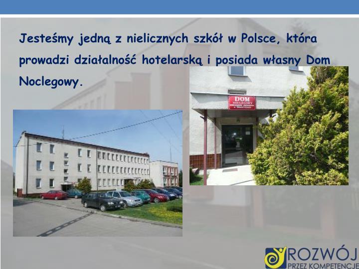 Jesteśmy jedną z nielicznych szkół w Polsce, która prowadzi działalność hotelarską i posiada własny Dom Noclegowy.