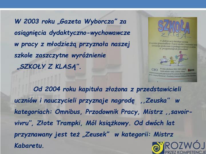 """W 2003 roku """"Gazeta Wyborcza"""" za"""