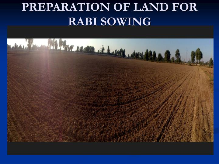 PREPARATION OF LAND FOR RABI SOWING