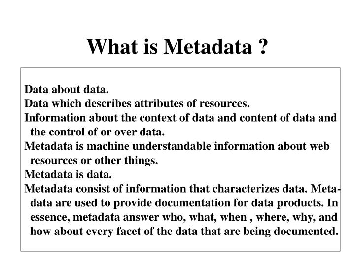 What is Metadata ?