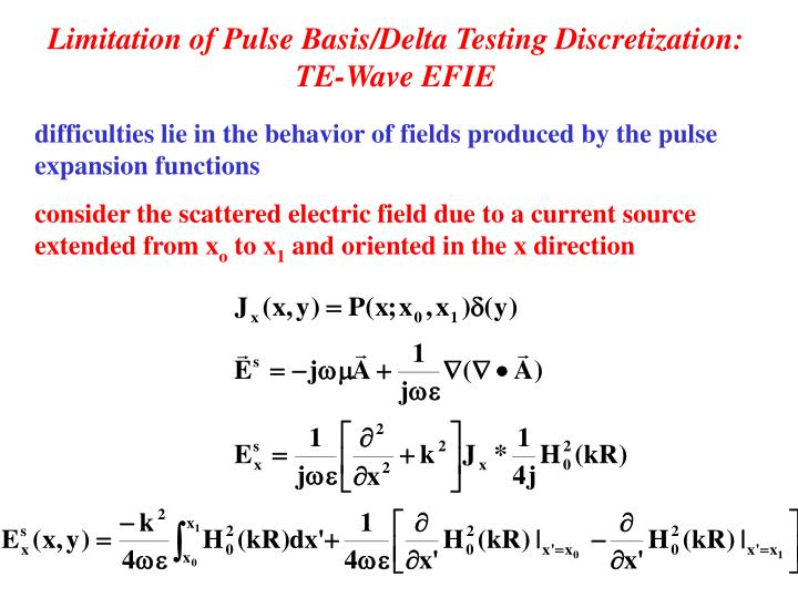 Limitation of pulse basis delta testing discretization te wave efie