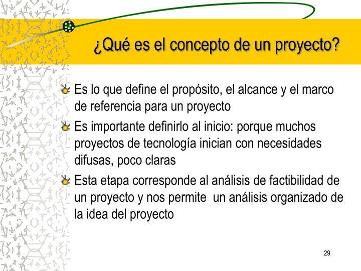 ¿Qué es el concepto de un proyecto?