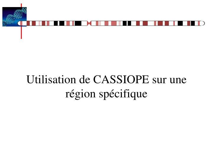 Utilisation de CASSIOPE sur une région spécifique