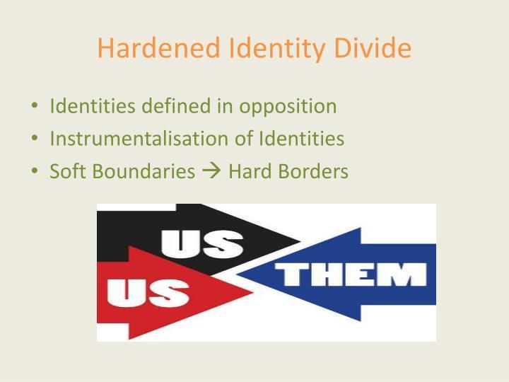 Hardened Identity Divide