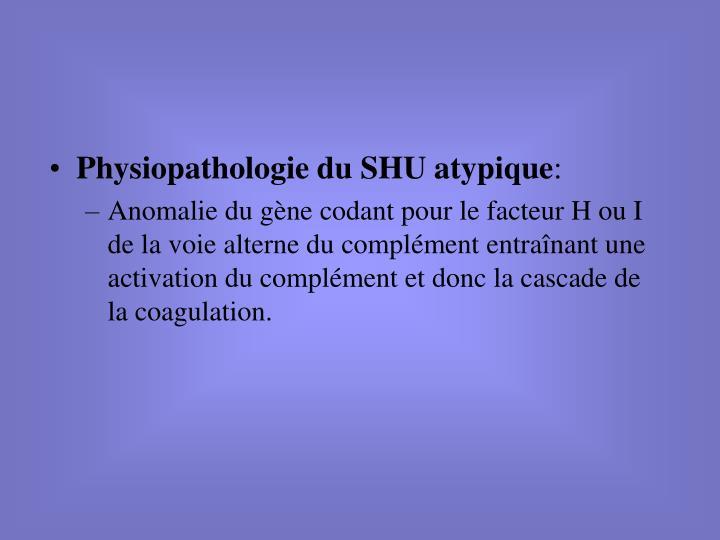 Physiopathologie du SHU atypique