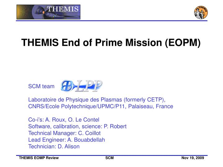 THEMIS End of Prime Mission (EOPM)