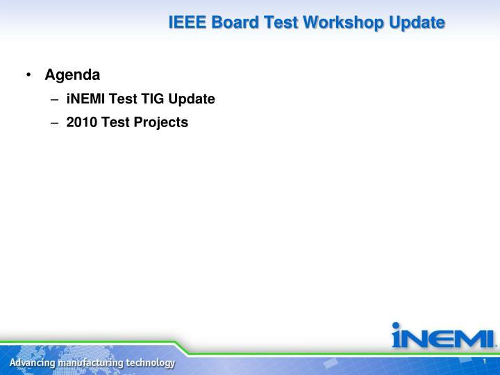 IEEE Board Test Workshop Update