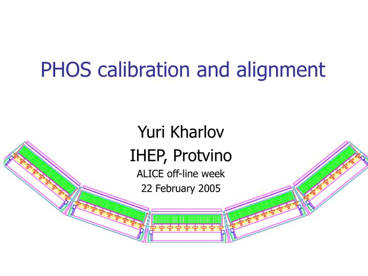 Phos calibration and alignment