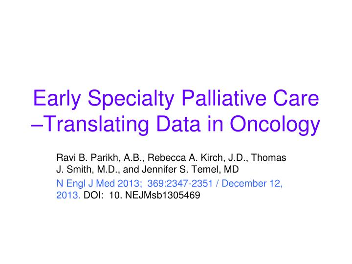 Early Specialty Palliative Care –Translating Data in Oncology