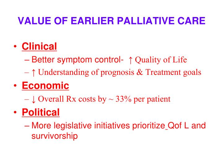 VALUE OF EARLIER PALLIATIVE CARE