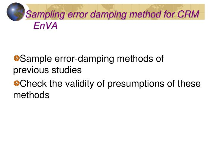 Sampling error damping method for CRM EnVA