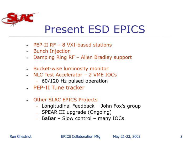 Present ESD EPICS