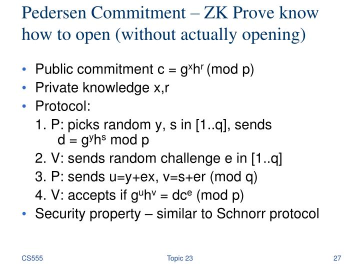 Pedersen Commitment – ZK Prove know how to open (without actually opening)
