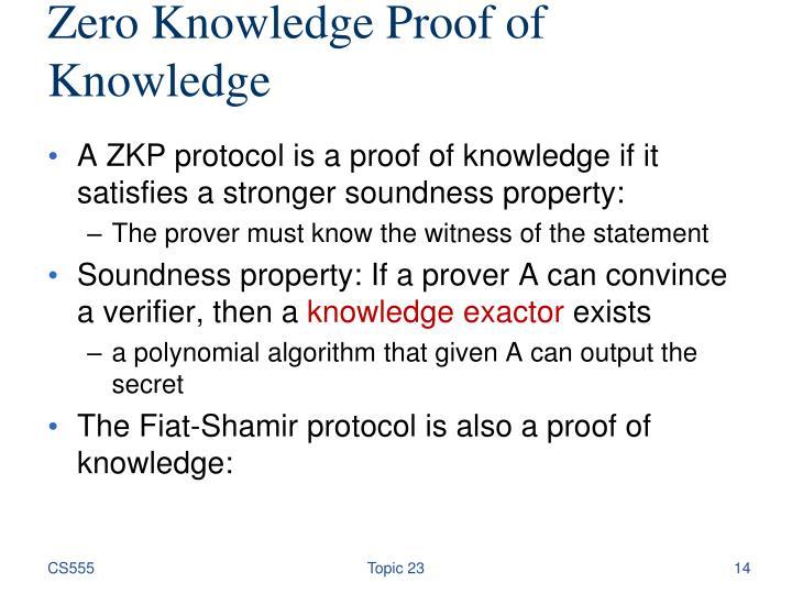 Zero Knowledge Proof of Knowledge