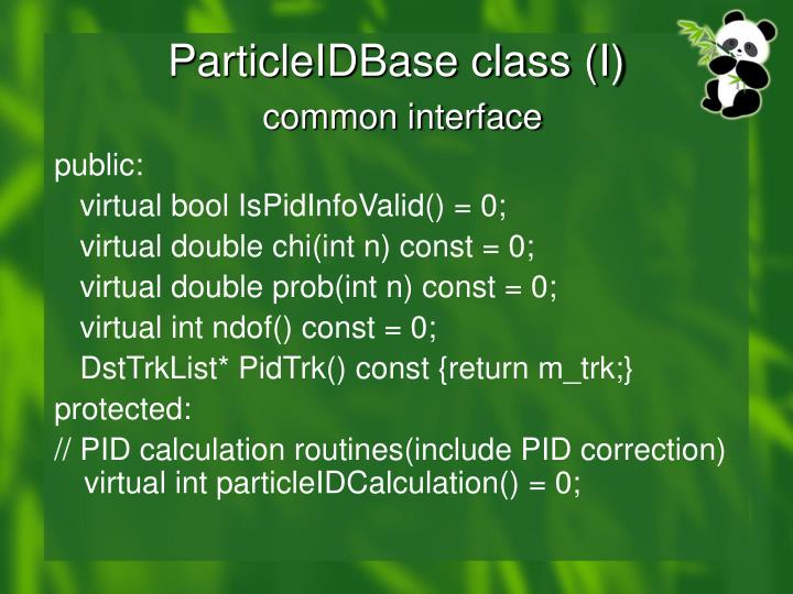 ParticleIDBase class (I)