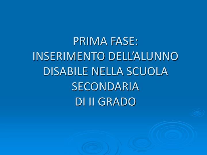 PRIMA FASE: