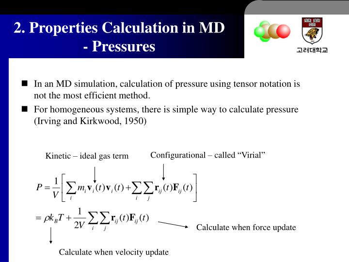 In an MD simulation, calculation of pressure using tensor notation is not the most efficient method.