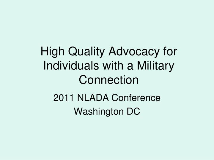 High quality advocacy for individuals with a military connection