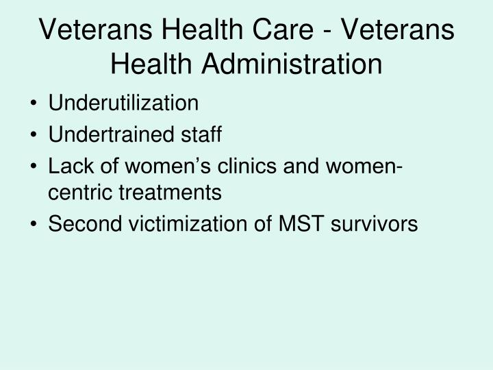 Veterans Health Care - Veterans Health Administration