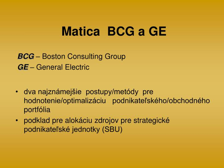 Matica  BCG a GE