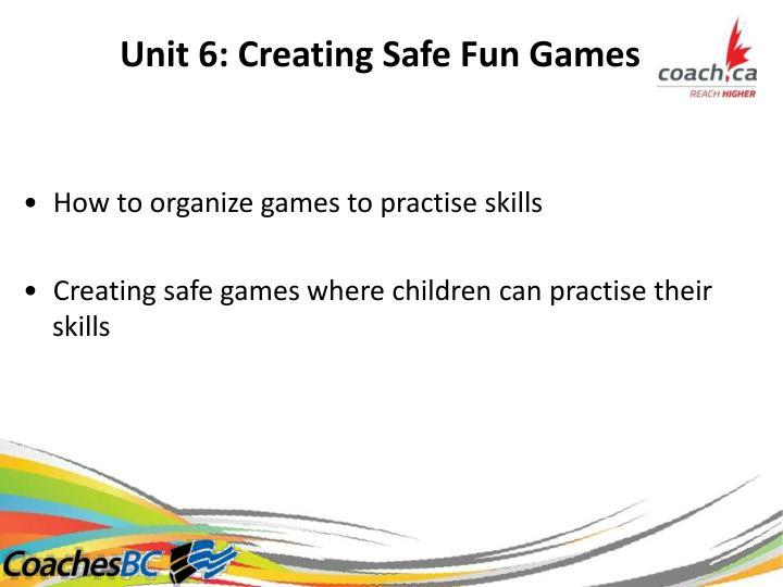 Unit6:CreatingSafeFunGames