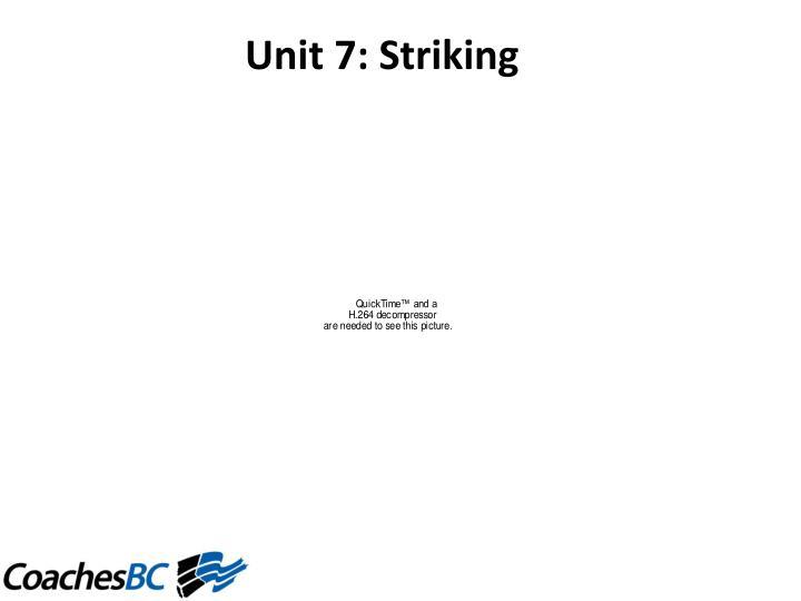 Unit7:Striking