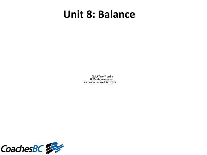 Unit8:Balance
