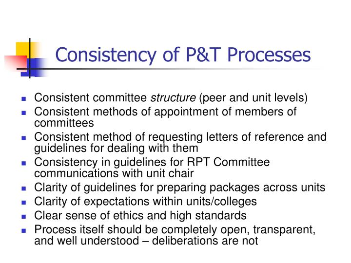 Consistency of P&T Processes