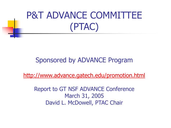P&T ADVANCE COMMITTEE (PTAC)