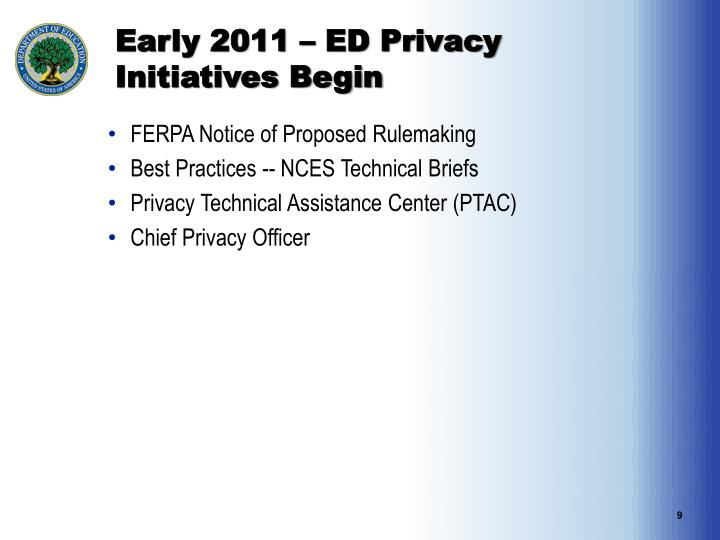 Early 2011 – ED Privacy Initiatives Begin