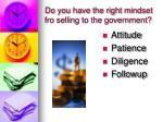 do you have the right mindset fro selling to the government