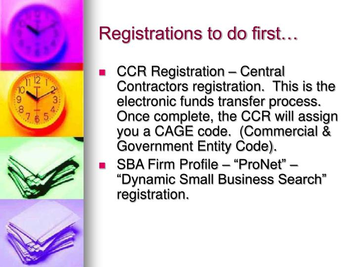 Registrations to do first…