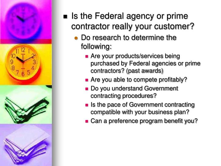 Is the Federal agency or prime contractor really your customer?