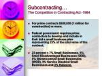 subcontracting the competition in contracting act 1984