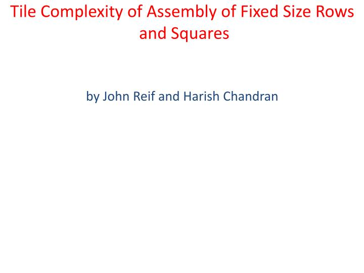 Tile Complexity of Assembly of Fixed Size Rows