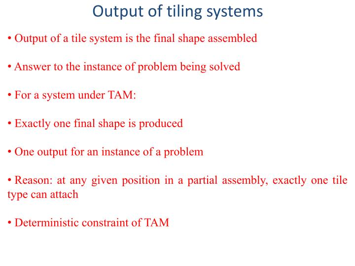 Output of tiling systems