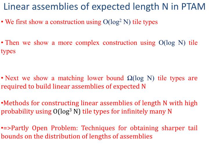 Linear assemblies of expected length N in PTAM