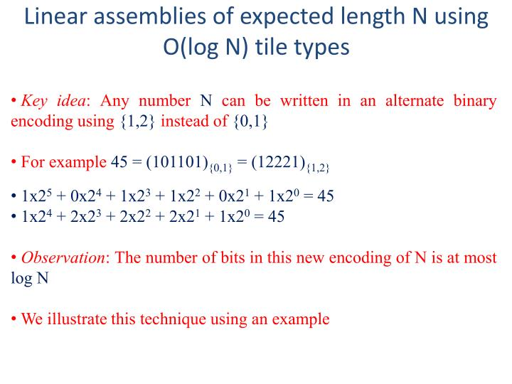 Linear assemblies of expected length N using O(log N) tile types