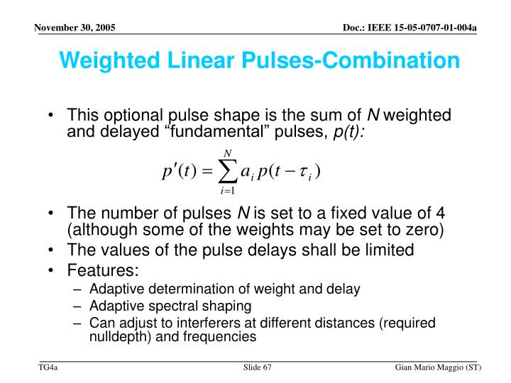 Weighted Linear Pulses-Combination
