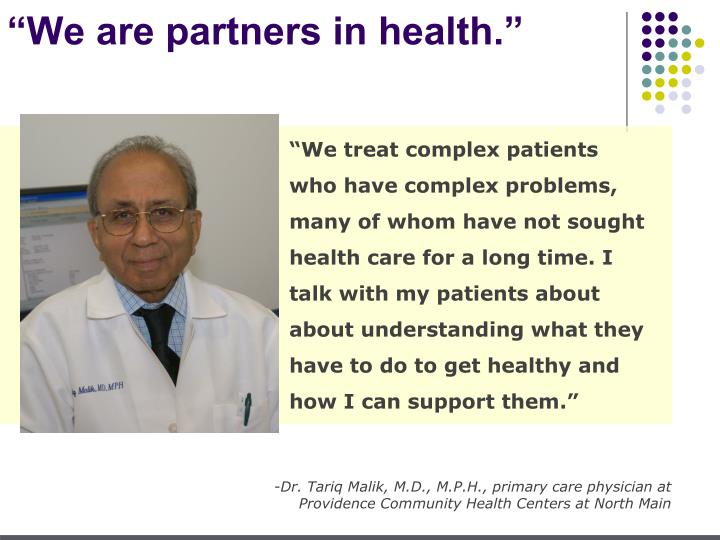 """We are partners in health."""