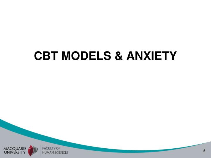 CBT MODELS & ANXIETY