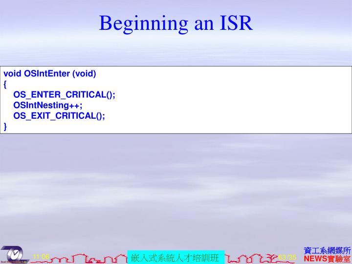 Beginning an ISR