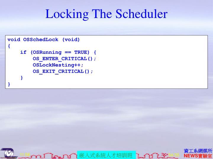 Locking The Scheduler