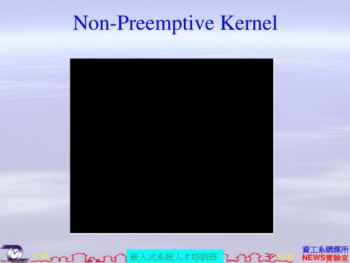 Non-Preemptive Kernel