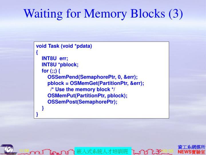 Waiting for Memory Blocks (3)