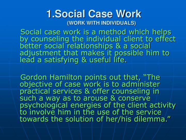 1.Social Case Work