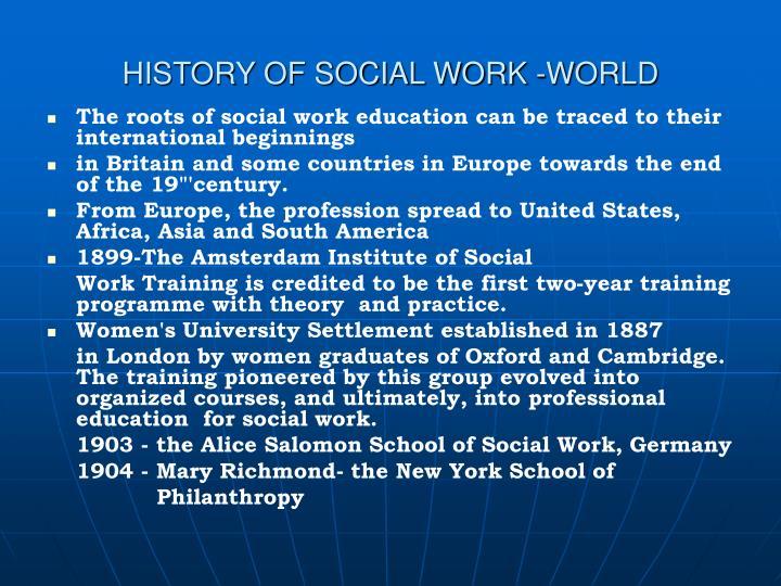 HISTORY OF SOCIAL WORK -WORLD