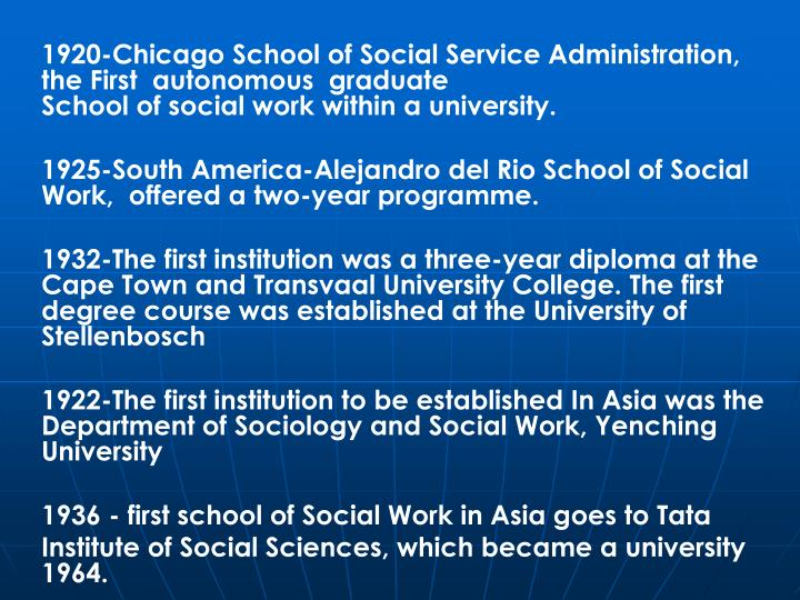 1920-Chicago School of Social Service Administration, the First  autonomous  graduate